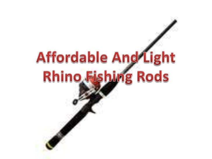 Affordable and light rhino fishing rods for Rhino fishing pole