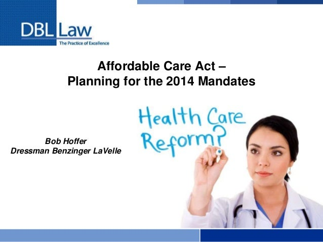 Affordable Care Act - Planning For The 2014 and 2015 Mandates