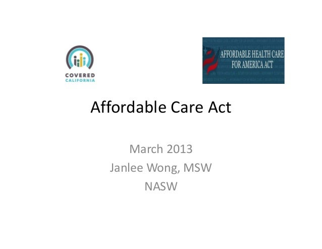 AffordableCareAct      March2013  JanleeWong,MSW        NASW