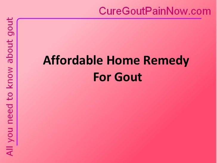 Affordable Home Remedy  For Gout