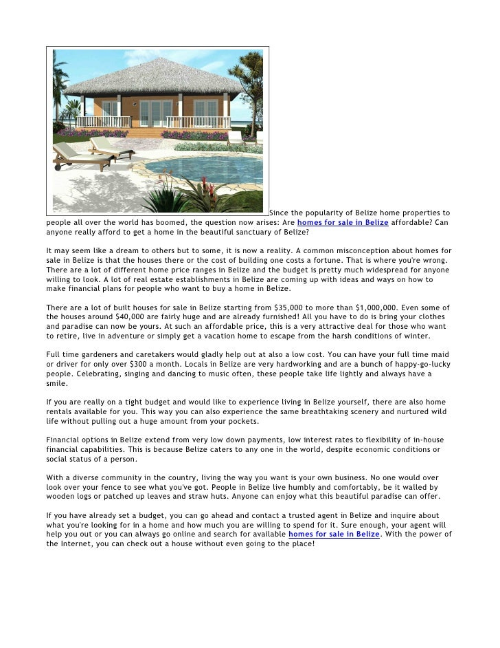 Since the popularity of Belize home properties to people all over the world has boomed, the question now arises: Are homes...
