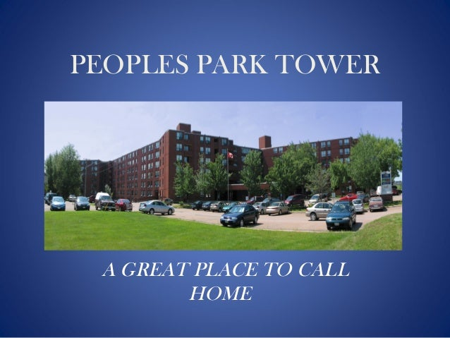 PEOPLES PARK TOWER A GREAT PLACE TO CALL HOME