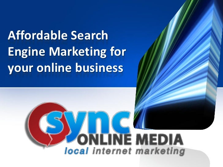 Affordable search engine marketing for your online business