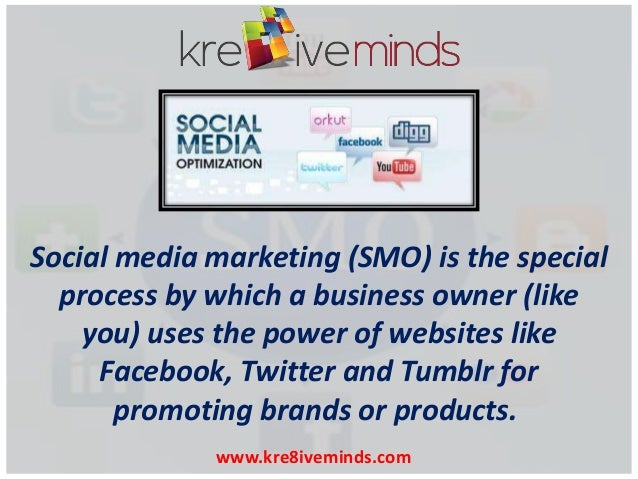 Social media marketing (SMO) is the special process by which a business owner (like you) uses the power of websites like F...