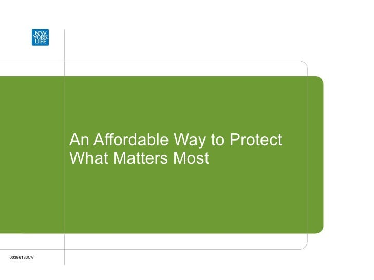 An Affordable Way to Protect What Matters Most 00386183CV