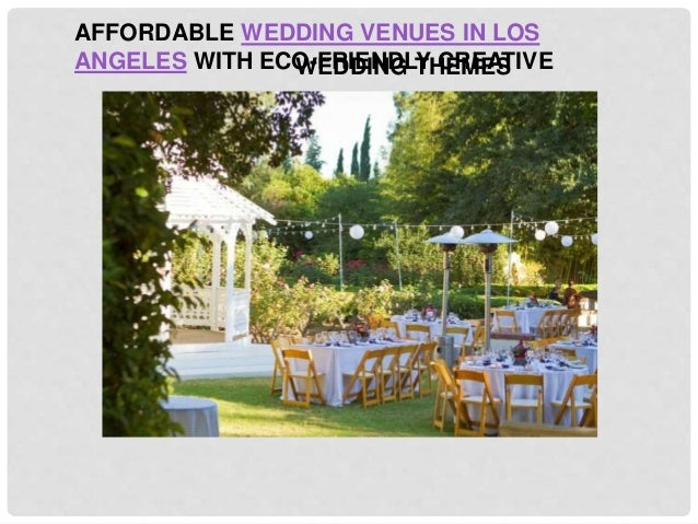 Affordable Wedding Venues In Los Angeles With Eco Friendly Creative W