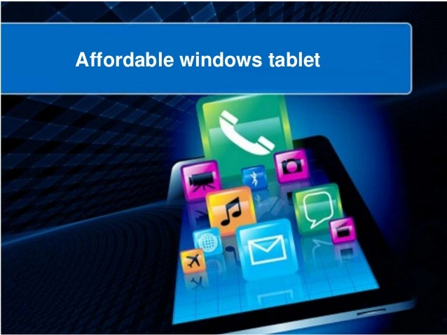Affordable windows tablet for Affordable windows