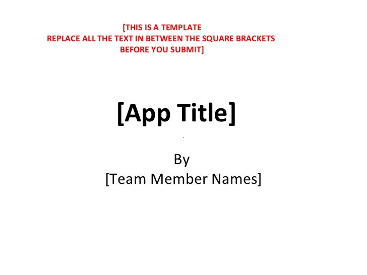 [App Title] By  [Team Member Names] [THIS IS A TEMPLATE REPLACE ALL THE TEXT IN BETWEEN THE SQUARE BRACKETS  BEFORE YOU SU...
