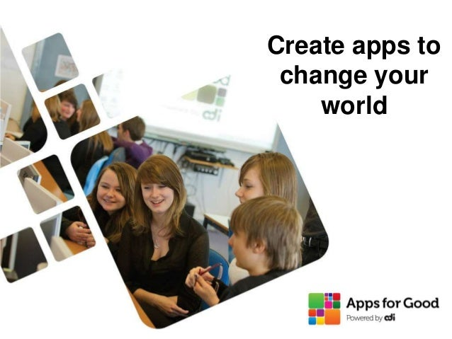 Create apps to change your world