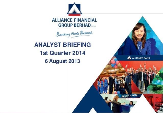 ANALYST BRIEFING 1st Quarter 2014 6 August 2013