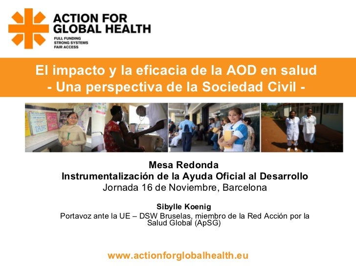 Mesa Redonda  Instrumentalización de la Ayuda Oficial al Desarrollo Jornada 16 de Noviembre, Barcelona Sibylle Koenig  Por...
