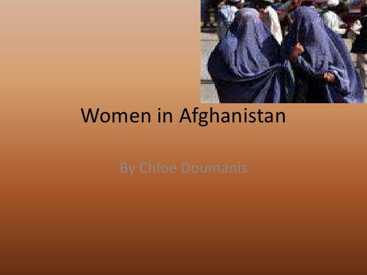 Women in Afghanistan<br />By Chloe Doumanis<br />