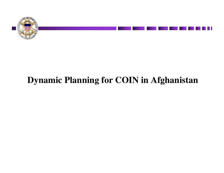 Dynamic Planning for COIN in Afghanistan