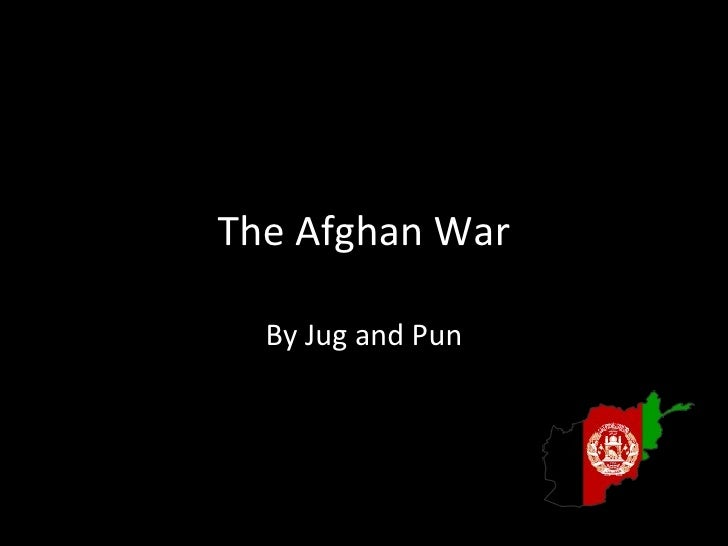 Afghan war By Jug and Pun