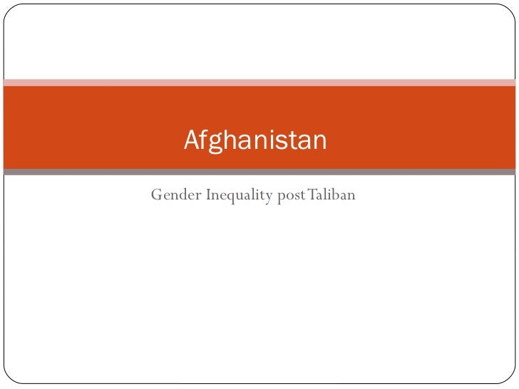 Gender Inequality post Taliban  Afghanistan