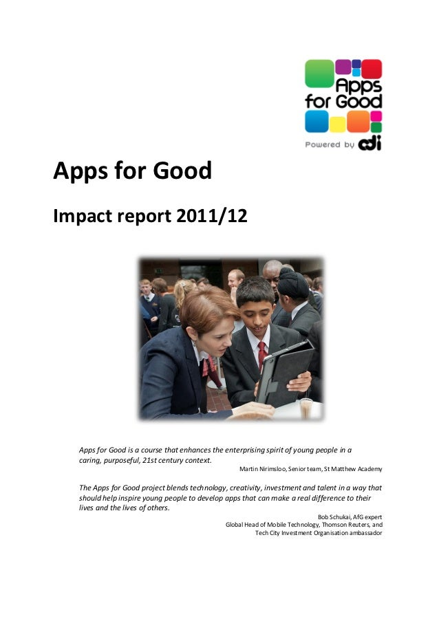 Apps for GoodImpact report 2011/12  Apps for Good is a course that enhances the enterprising spirit of young people in a  ...