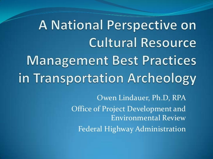 A National Perspective on Cultural Resource Management Best Practices in Transportation Archaeology