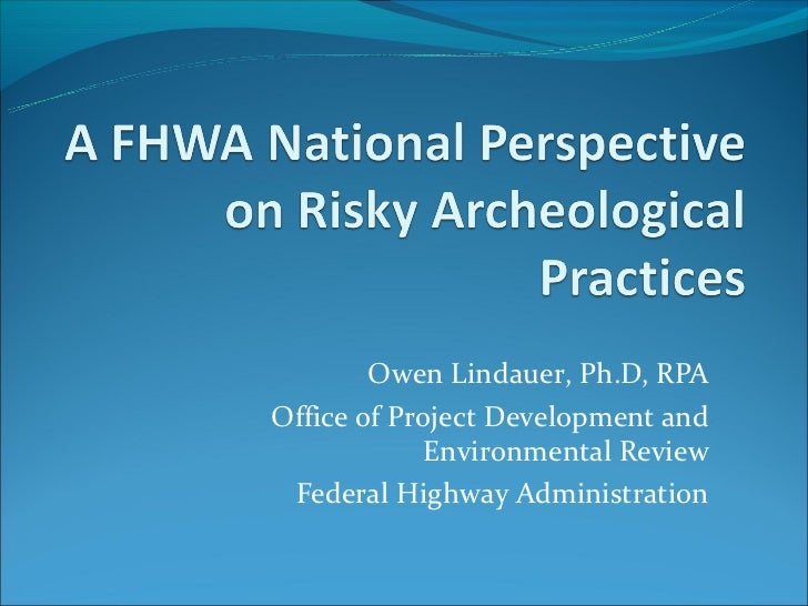 A FHWA National Perspective on Risky Archaeological Practices
