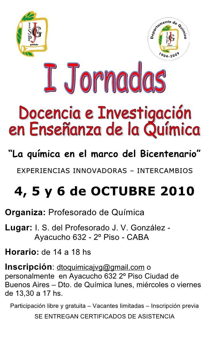 """""""La química en el marco del Bicentenario""""    EXPERIENCIAS INNOVADORAS – INTERCAMBIOS     4, 5 y 6 de OCTUBRE 2010 Organiza..."""