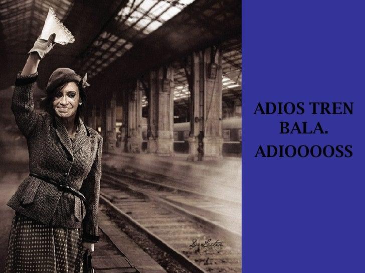 ADIOS TREN BALA. ADIOOOOSS