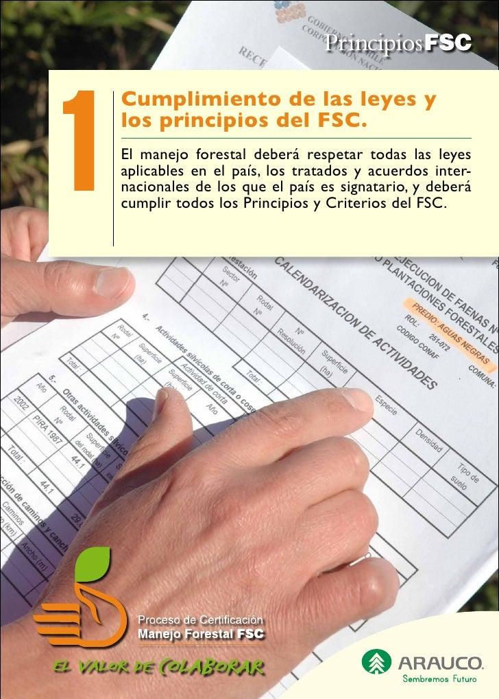1     Cumplimiento de las leyes y     los principios del FSC.     El manejo forestal deberá respetar todas las leyes     a...