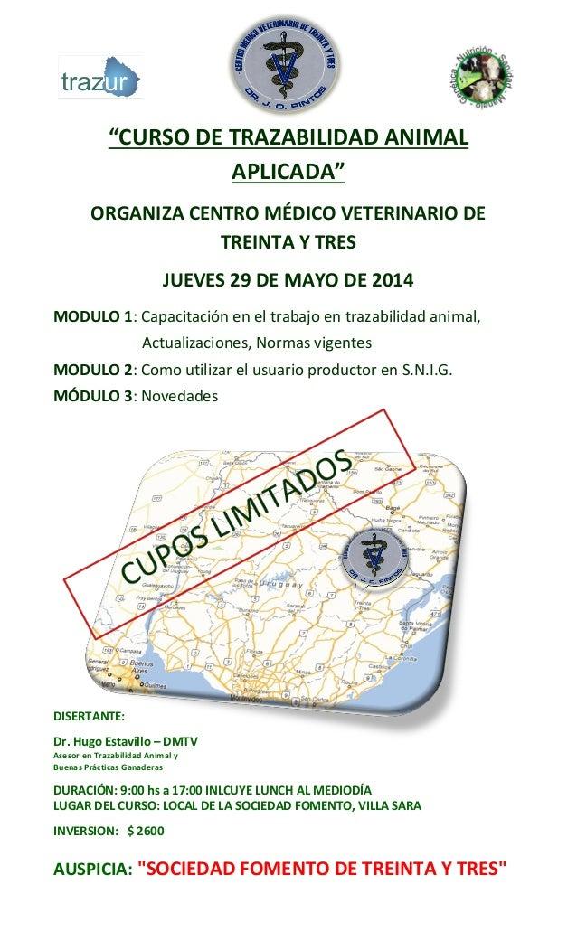 """""""CURSO DE TRAZABILIDAD ANIMAL APLICADA"""" ORGANIZA CENTRO MÉDICO VETERINARIO DE TREINTA Y TRES JUEVES 29 DE MAYO DE 2014 MOD..."""