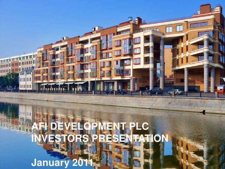 AFI DEVELOPMENT PLC <br />INVESTORS PRESENTATION <br />AFI DEVELOPMENT PLC <br />INVESTORS PRESENTATION<br />AFI DEVELOPME...