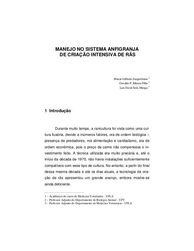 MANEJO NO SISTEMA ANFIGRANJA  DE CRIAÇÃO INTENSIVA DE RÃS  Márcio Gilberto Zangerônimo 1  Oswaldo P. Ribeiro Filho 2  Luis...