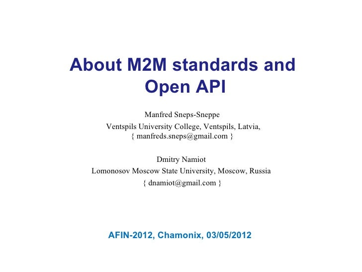 About M2M standards and       Open API                Manfred Sneps-Sneppe     Ventspils University College, Ventspils, La...