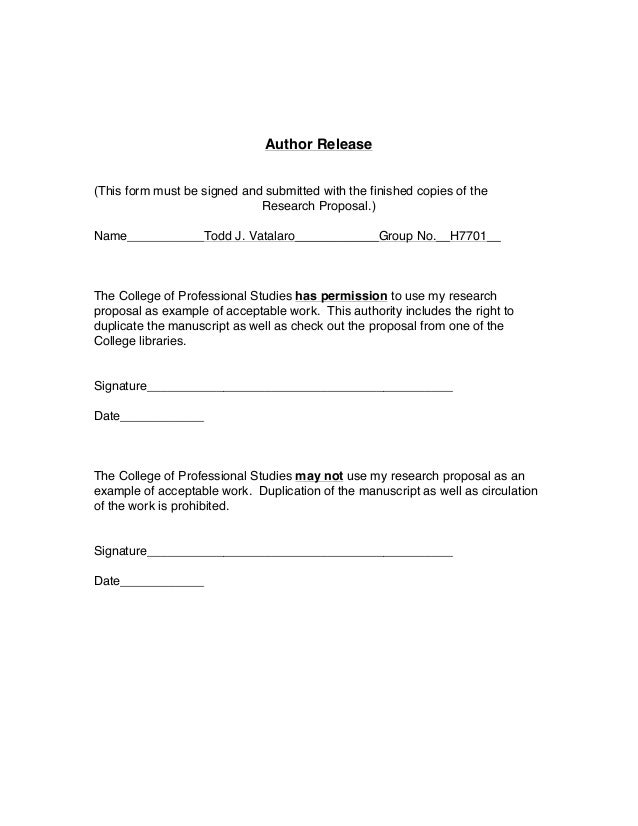 Author Release (This form must be signed and submitted with the finished copies of the Research Proposal.) Name___________...