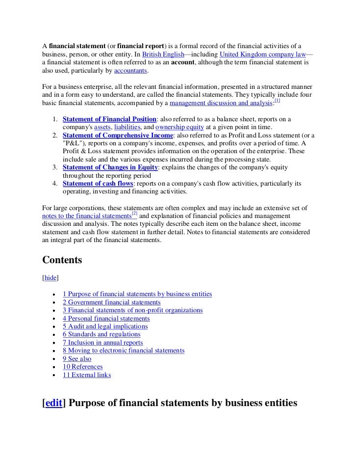 A financial statement (or financial report) is a formal record of the financial activities of abusiness, person, or other ...