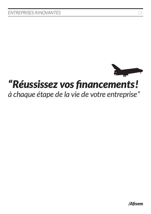 """/Afisem """"Réussissez vos financements! à chaque étape de la vie de votre entreprise"""" ENTREPRISES INNOVANTES 01"""