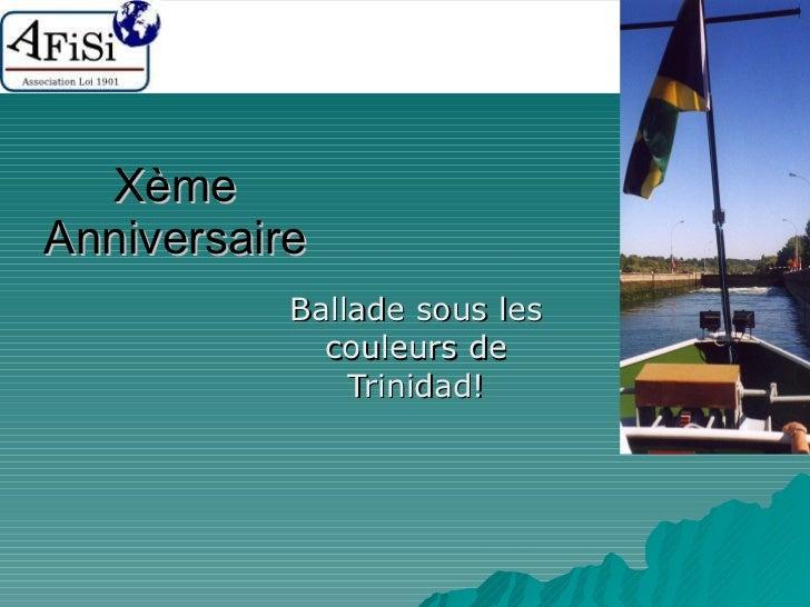 Xème Anniversaire Ballade sous les couleurs de Trinidad!