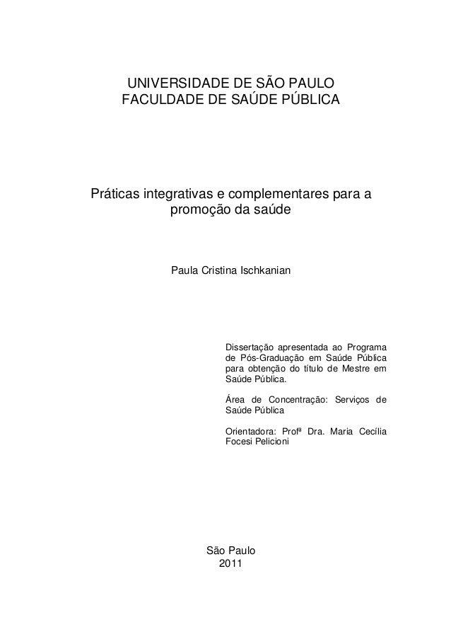 UNIVERSIDADE DE SÃO PAULO FACULDADE DE SAÚDE PÚBLICA Práticas integrativas e complementares para a promoção da saúde Paula...