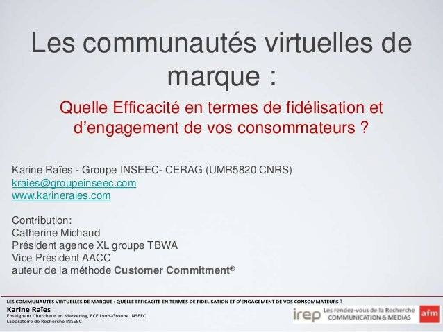 Les communautés virtuelles de            marque :        Quelle Efficacité en termes de fidélisation et         d'engageme...