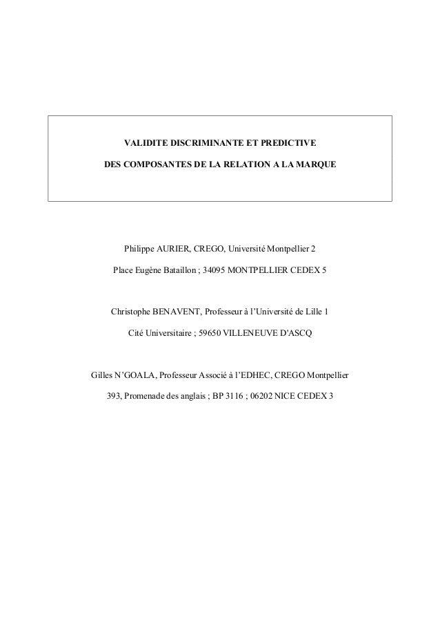 VALIDITE DISCRIMINANTE ET PREDICTIVE DES COMPOSANTES DE LA RELATION A LA MARQUE Philippe AURIER, CREGO, Université Montpel...