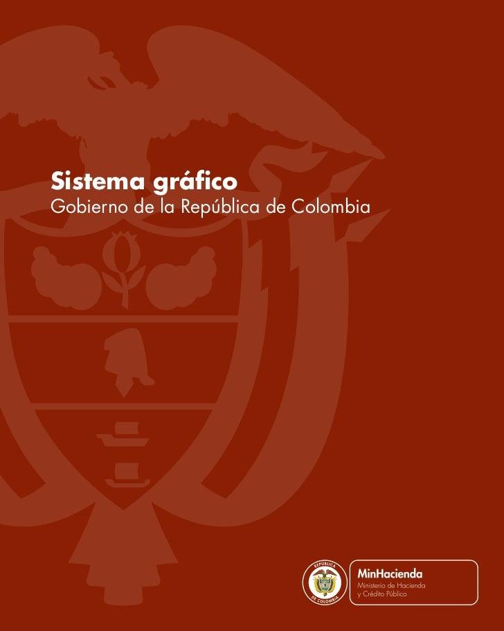 Sistema gráficoGobierno de la República de Colombia                              L ib ertad   y O rd e n