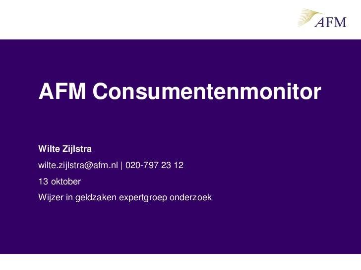 AFM ConsumentenmonitorWilte Zijlstrawilte.zijlstra@afm.nl | 020-797 23 1213 oktoberWijzer in geldzaken expertgroep onderzoek
