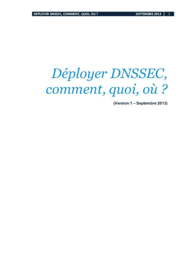 DEPLOYER	   DNSSEC,	   COMMENT,	   QUOI,	   OU	   ?	   	   	   	   	   	   	   	   	   	   	   	   	   	   	   	   	   	  ...