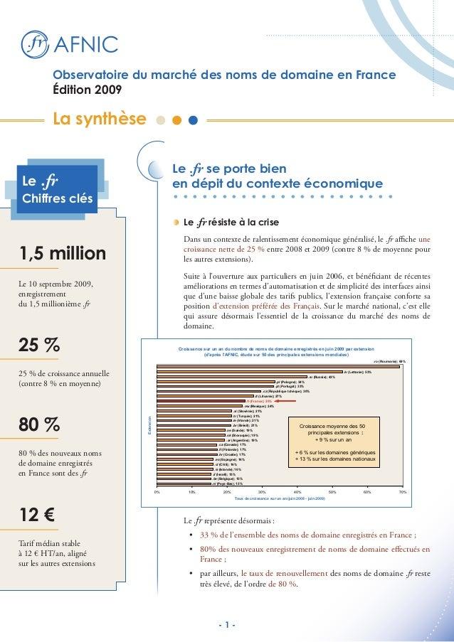 - 1 - Le .fr résiste à la crise Dans un contexte de ralentissement économique généralisé, le .fr affiche une croissance ne...