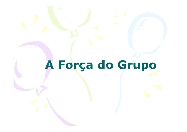 A Força do Grupo