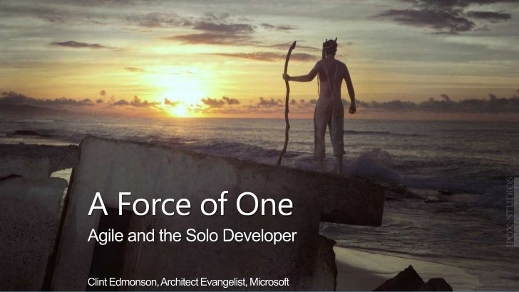 A Force of One - Agile and the Solo Developer