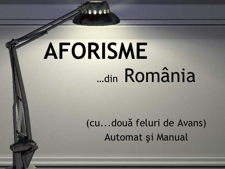 AFORISME … din  Rom ânia ( cu...două feluri de Avans ) Automat  ş i Manual