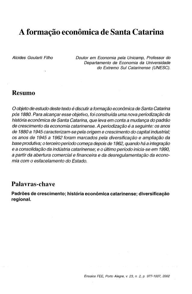 A formação econômica de Santa Catarina Alcides Goularti Filho Doutor em Economia pela Unicamp, Professor do Departamento d...