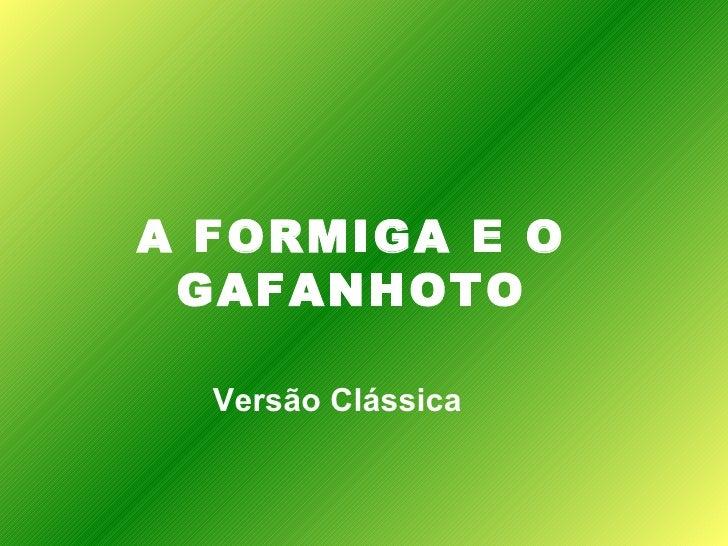A FORMIGA E O GAFANHOTO Versão Clássica