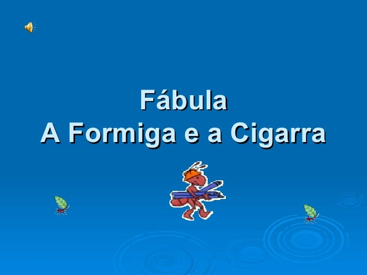 A Formiga E A Cigarra