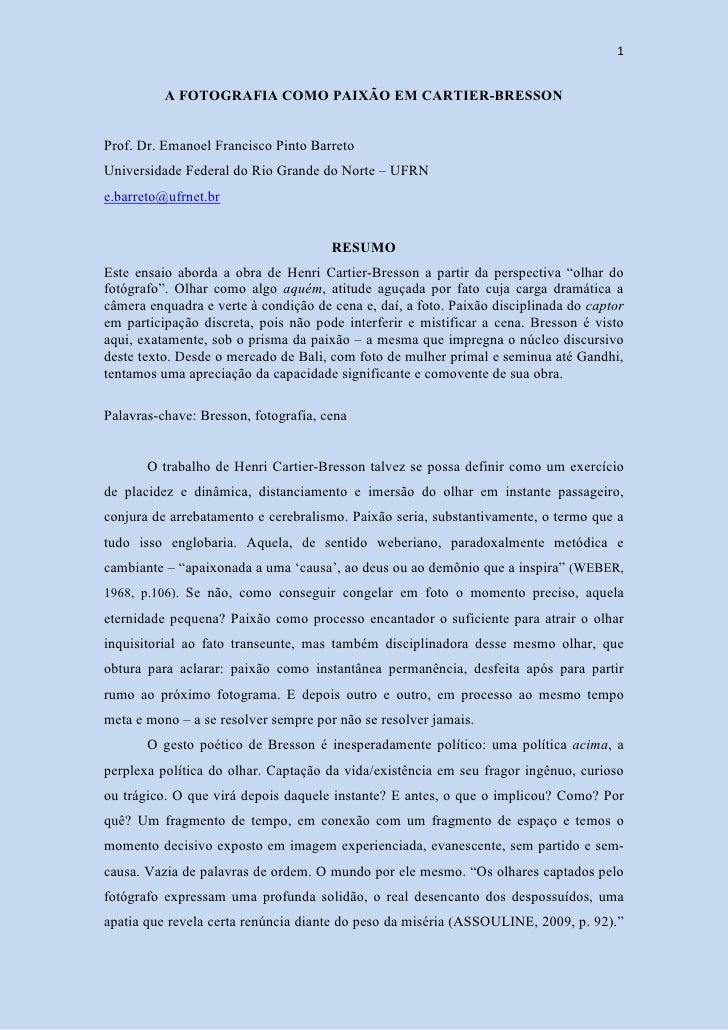 1             A FOTOGRAFIA COMO PAIXÃO EM CARTIER-BRESSON   Prof. Dr. Emanoel Francisco Pinto Barreto Universidade Federal...