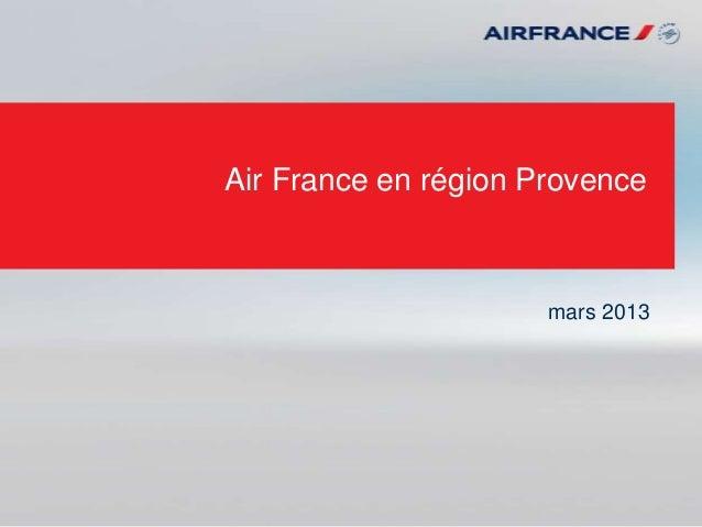 Air France en région Provencemars 2013