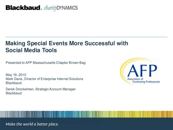 Making Special Events More Successful with Social Media Tools  Presented to AFP Massachusetts Chapter Brown Bag   May 19, ...