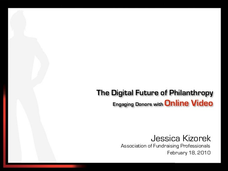 The Digital Future of Philanthropy: Engaging Donors with Online Video